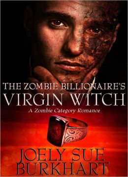 The Zombie Billionaire's Virgin Witch