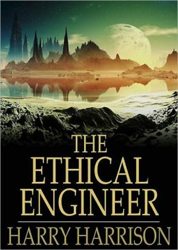 The Ethical Engineer: A Science Fiction, Post-1930 Classic By Harry Harrison! AAA+++