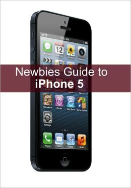A Newbie's Guide to iPhone 5