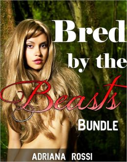 Bred by the Beasts (Forced Breeding Monster Sex Erotica Bundle)