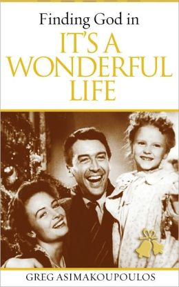 Finding God In It 39 S A Wonderful Life By Greg Asimakoupoulos 2940015544312 Nook Book Ebook