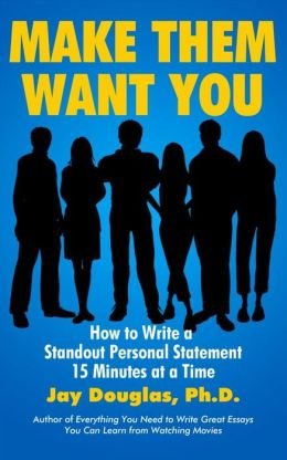 Make Them Want You: How to Write a Standout Personal Statement 15 Minutes at a Time
