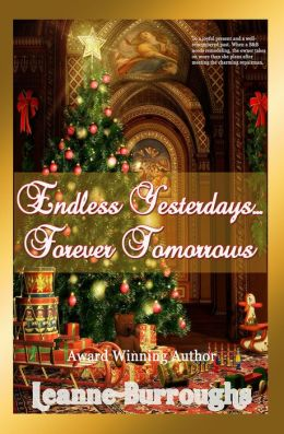 Endless Yesterdays...Forever Tomorrows