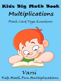 Kids Big Math Book Multiplications : Multiplication Flash Card Questions