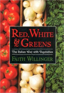 Red, White, and Greens: The Italian Way with Vegetables