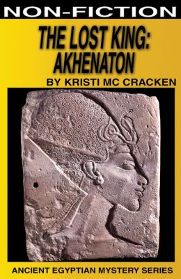 The Lost King: Akhenaton