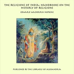 The Religions of India: Handbooks on the History of Religions