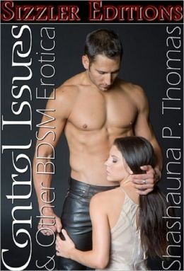 CONTROL ISSUES: A COLLECTION OF BDSM EROTICA
