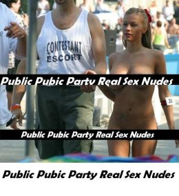 Public Pubic Party Real Sex Nudes