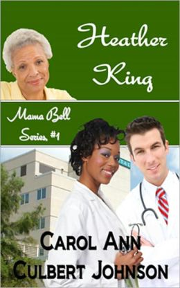 Mama Bell Series # 1: Heather King