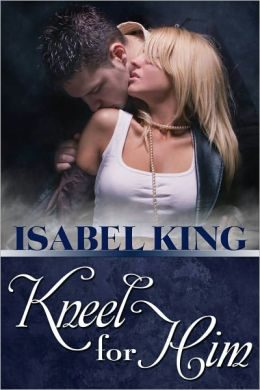 Kneel For Him (Bound To The Billionaire)