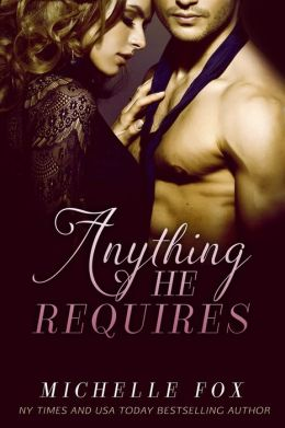 Fifty Shades of Erotica:Anything He Requires (Billionaire BDSM Romance)