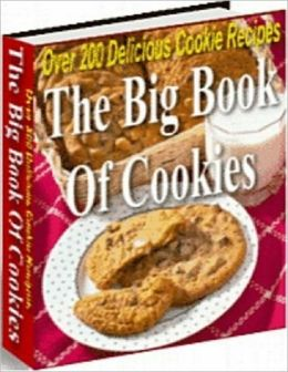 CookBook Recipes eBook on The Big Book Of Cookies - you will have over 200 Best cookie recipes to chose from.