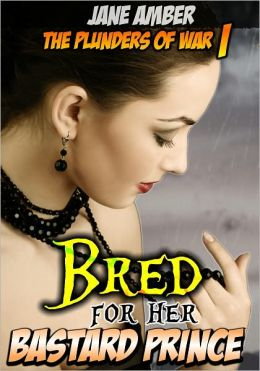 Bred for her Bastard Prince (Forced Impregnation Erotica)