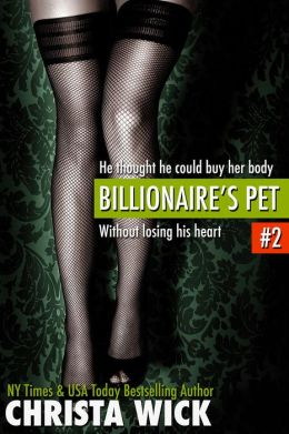 Billionaire's Pet 2 (BDSM, Domination and Submission Erotic Romance)