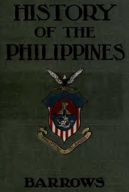 A History of the Philippines (Illustrated, Maps Included)