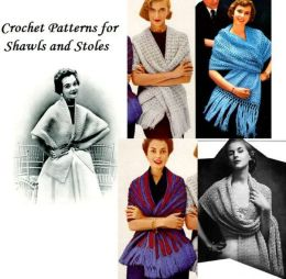 Crochet Patterns for Crocheted Shawls and Crocheted Stoles