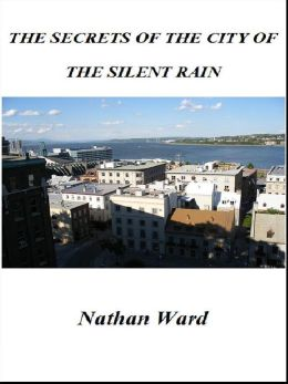 The Secrets of the City of the Silent Rain