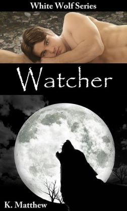 Watcher (White Wolf, Volume #4)