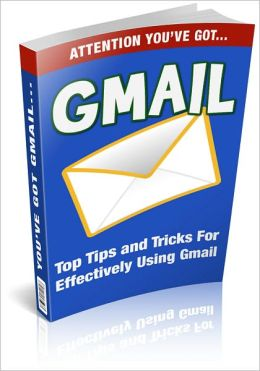 Gmail: Learn How to Take Full Advantage of Your FREE Gmail Account! Top Tips And Tricks For Effectively Using Gmail! (Brand New) AAA+++
