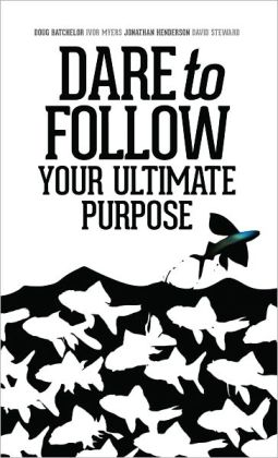 Dare to Follow: Your Ultimate Purpose