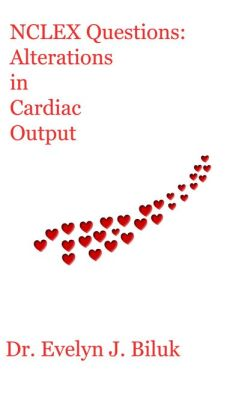 NCLEX Questions: Alterations in Cardiac Output
