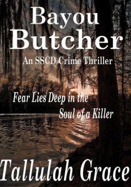 Bayou Butcher, An SSCD Crime Thriller