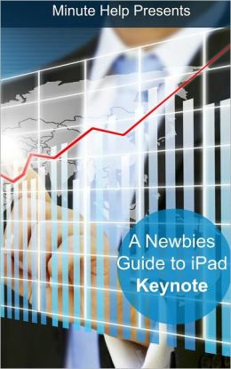 A Newbies Guide to iPad Keynote (iOS 6 Update)