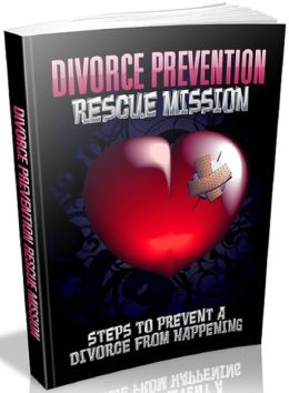 Divorce Prevention Rescue Mission: Steps to prevent a divorce from happening