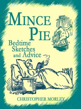 Mince Pie: Bedtime Sketches and Advice (Illustrated)