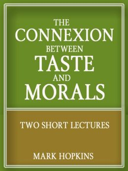 The Connexion Between Taste and Morals: Two Short Lectures