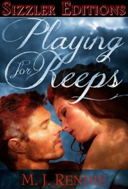 PLAYING FOR KEEPS: AN EROTIC ROMANCE OF BONDAGE AND MORE