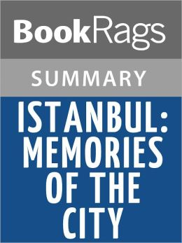 Istanbul: Memories and the City by Orhan Pamuk l Summary & Study Guide
