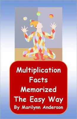 MATH FACTS MEMORIZED ~~ MULTIPLICATION AND DIVISION ~~ The Easy Way ~~ Memory Enhancement Using Unique Cards ~~ Thinking Skills and Games