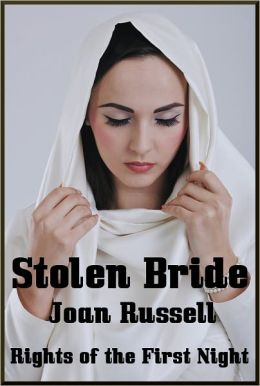 Stolen Bride: Rights Of The First Night - Historic Erotic Romance