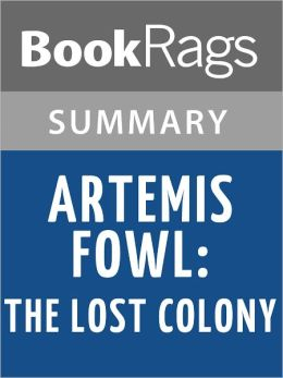Artemis Fowl: The Lost Colony by Eoin Colfer l Summary & Study Guide