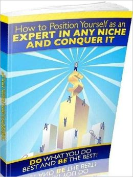 eBook about How To Position Yourself As An Expert - Selling Yourself through High Visibility...