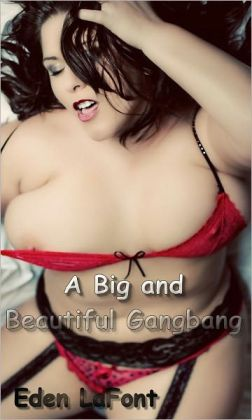 A big and beautiful gangbang