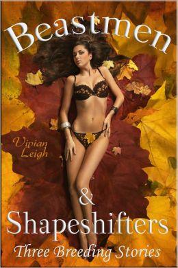 Beastmen & Shapeshifters Three Breeding Stories Paranormal Erotica
