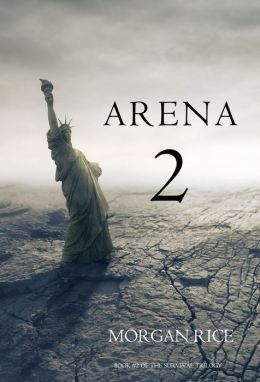 Arena Two (Book #2 in the Survival Trilogy)