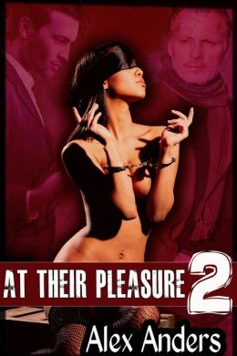 At Their Pleasure 2: Commanded by the Billionaire and the Bad Boy (Alpha male, BDSM, male dominant & female submissive)