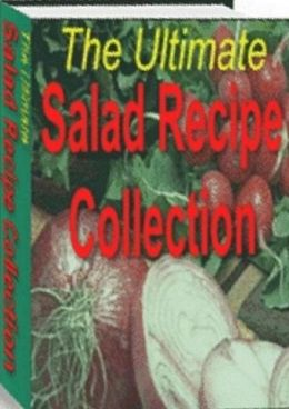 CookBook eBook - Ultimate Salad Recipe Collection - you will find a salad for every occasion. (Great recipes eBook)