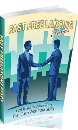 Make Money eBook about Fast Freelancing Funds - Get Instant Work And Fast Cash With Your Skills.
