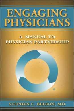 Engaging Physicians: A Manual to Physician Partnership