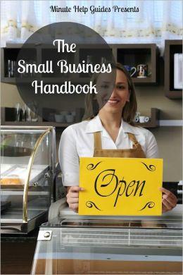 The Small Business Handbook: 25 Profitable Small Business Ideas