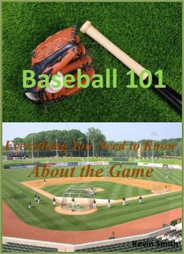 Baseball 101: Everything You Need to Know About the Game