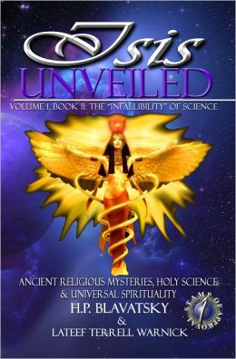 Isis Unveiled: Ancient Religious Mysteries, Holy Science & Universal Spirituality, Book II
