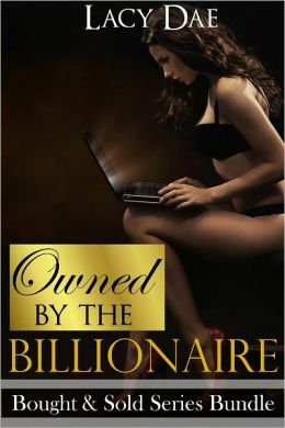 Owned by the Billionaire (Billionaire Erotica, Series Bundle)