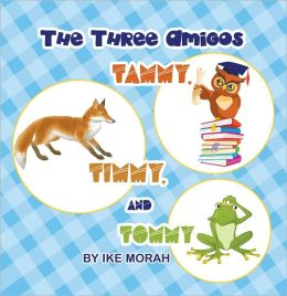 The Three Amigos - Tammy, Timmy and Tommy