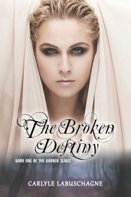 The Broken Destiny : Book One of The Broken Series